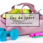 Sac de sport 10 indispensables