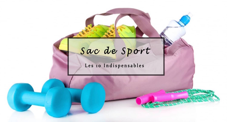 Sac de sport 10 indispensables