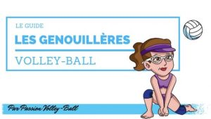 Guide genouilleres volleyball
